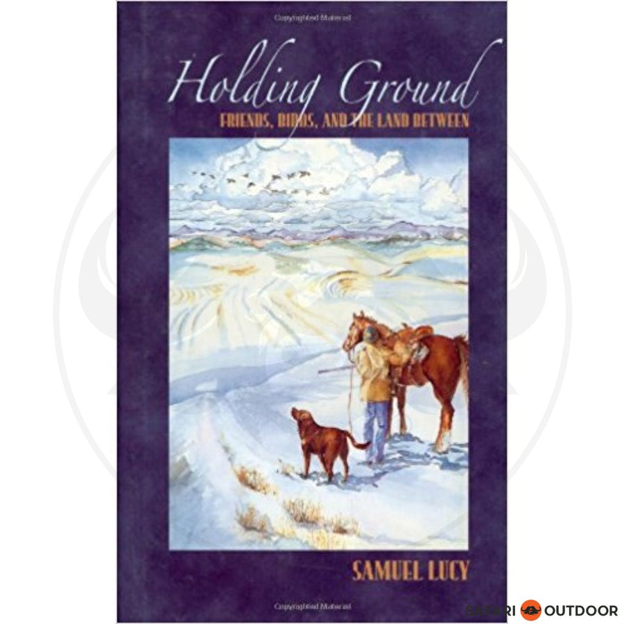 HOLDING GROUND GAME BIRDS - GU,LUCY SAM (BOOK)