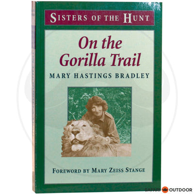 ON THE GORILLA TRAIL - HASTING (BOOK)