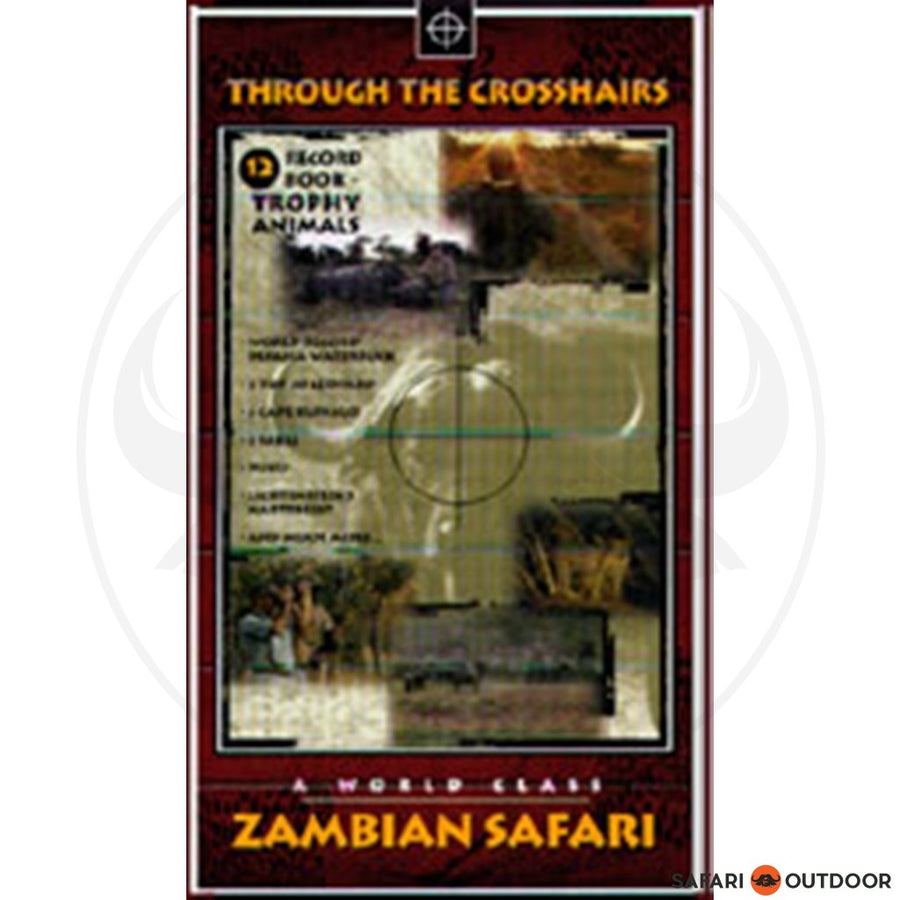 THROUGH THE CROSSHAIRS  ZAMBIAN SAFARI (DVD)