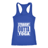 Limited Edition Straight Outta Yoga Tanks - Salezr.com