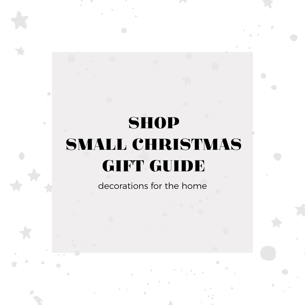 Shop Small Christmas Gift Guide - Decorations For The Home