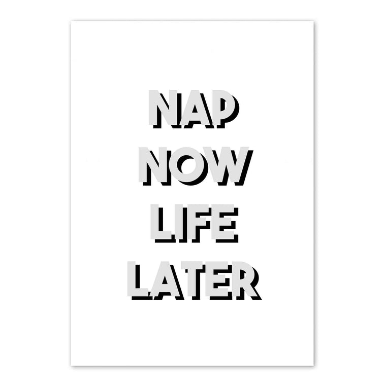 Nap Now Life Later Print