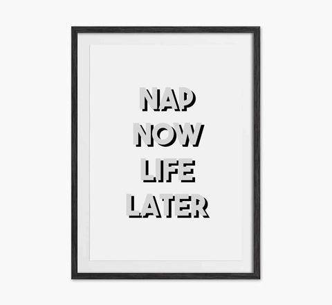 nap now life later poster
