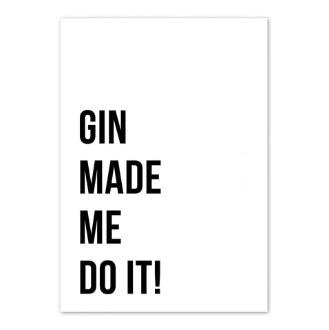 Gin Made Me Do It Print