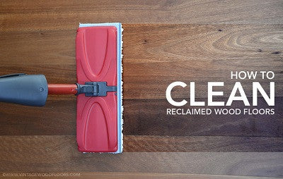 How To Clean Reclaimed Wood Floors