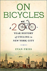 on bicyles a 200 year history of cycling in new york city
