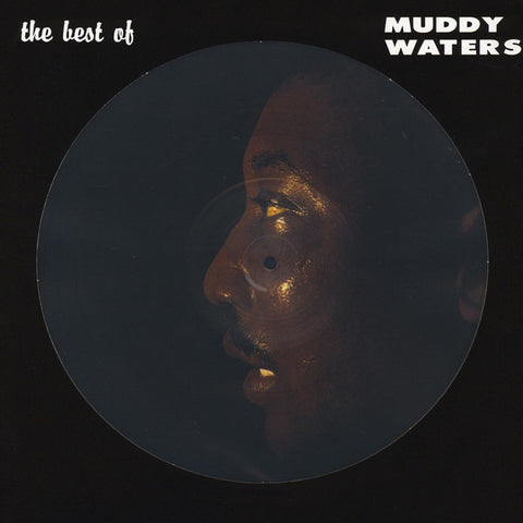 Muddy Waters - The Best Of (Limited edition Picture Disc)