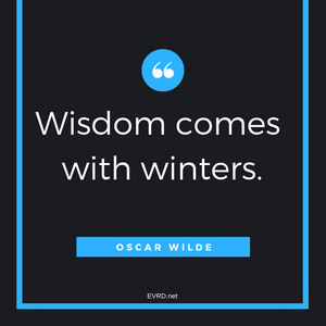 Wisdom Come With Winters...