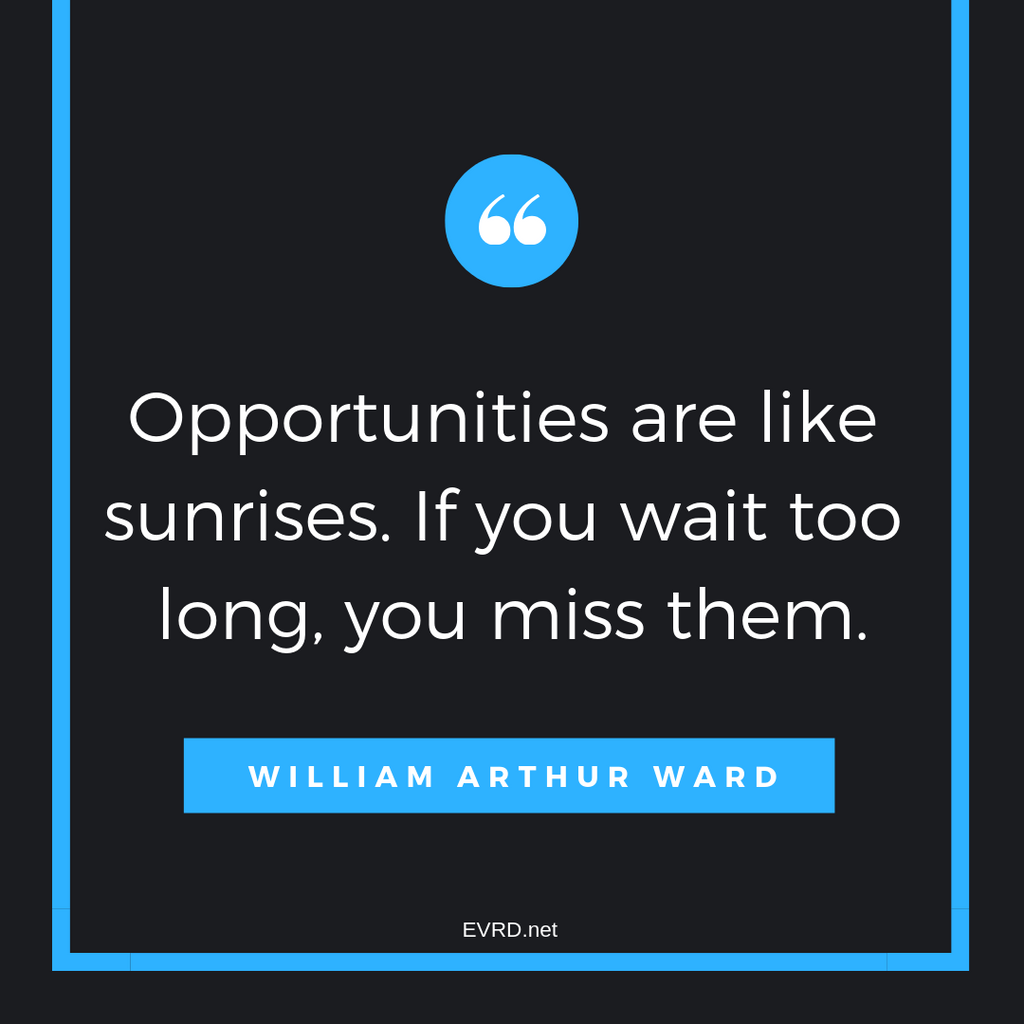 Opportunities Are Like Sunrises...