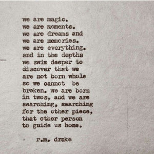 we are magic (poem by r.m. drake)