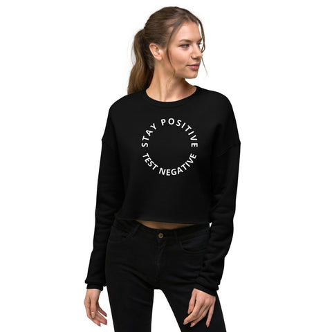 Stay Positive, Test Negative Crop Sweatshirt