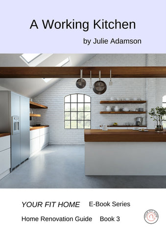 A Working Kitchen, Your Fit Home E-book Series, Book 3