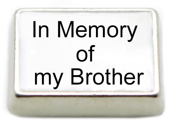 In Memory of My Brother Floating Charm