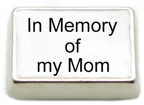 In Memory of My Mom Floating Charm