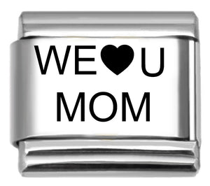 We Love You Mom 9mm Italian Charm
