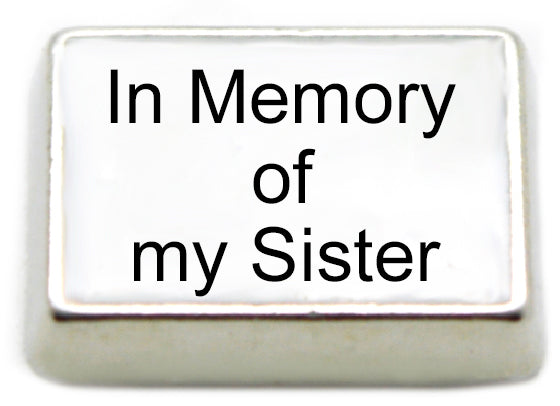 In Memory of My Sister Floating Charm