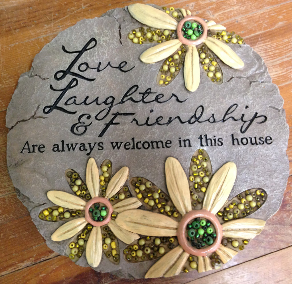 "Outdoor decor-decorative stone ""Love,laughter and Friendship"" by: Carson"