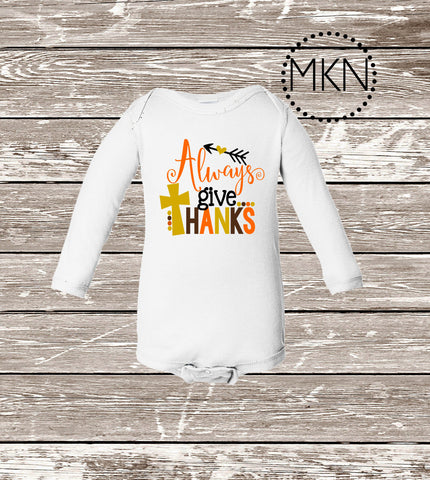 Always Give Thanks, Baby Thanksgiving Shirt, Thanksgiving Bodysuit, Cute Holiday Bodysuit, Thankful Bodysuit