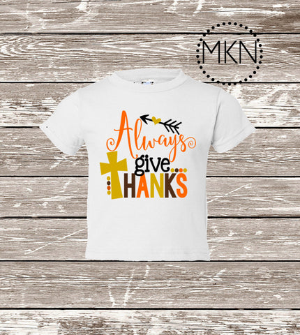 Always Give Thanks, Thanksgiving Shirt, Cute Holiday Shirt, Thankful Shirt