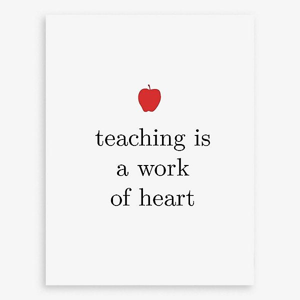 Card | Teaching Is Truly A Work Of Heart