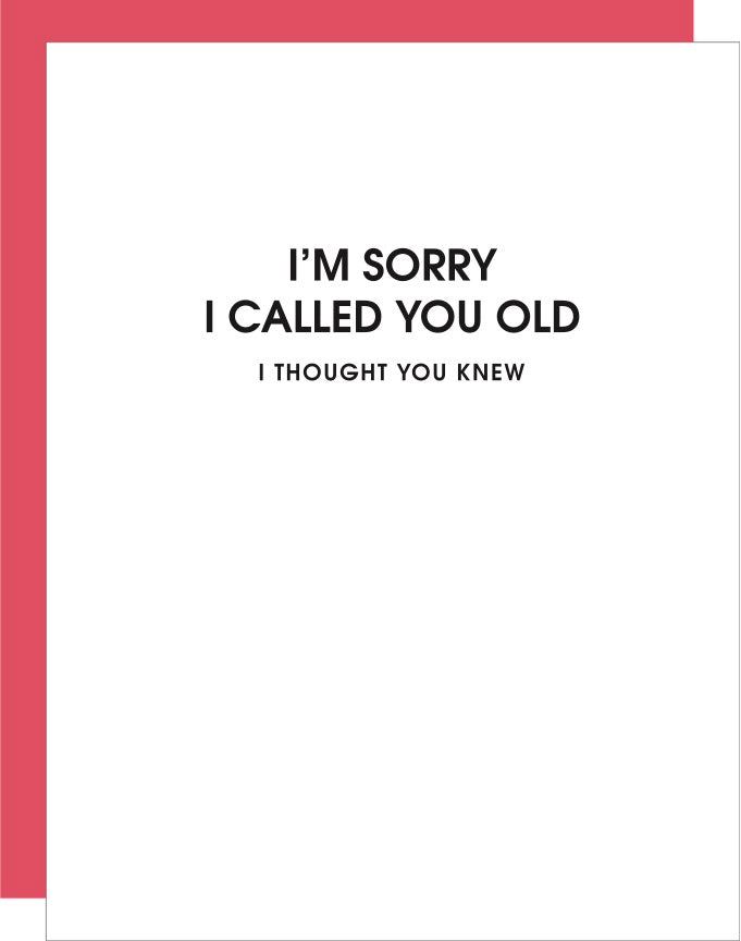 Card | Birthday | Sorry I Called You Old