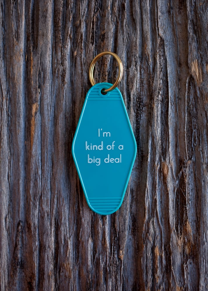 Keytag | I'm kind of a big deal