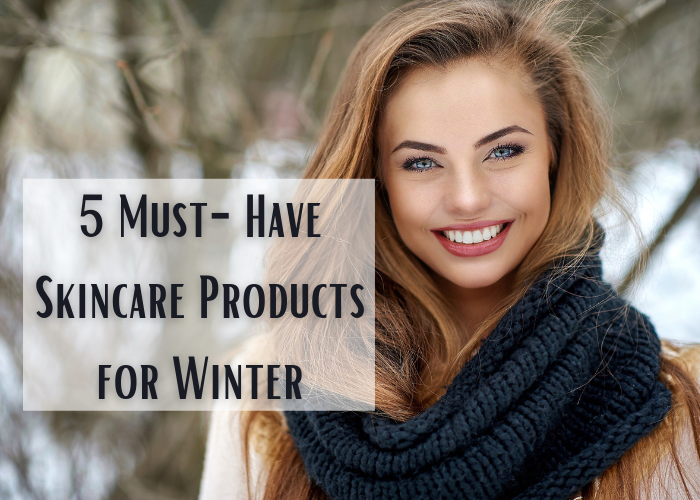 5 Must-Have Skincare Products for Winter