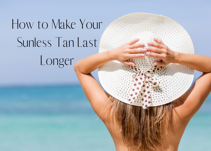 How to Make Your Sunless Tan Last Longer