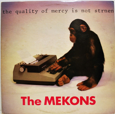 MEKONS THE QUALITY OF MERCY IS NOT STRNEN