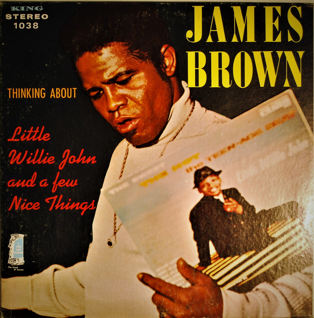 JAMES BROWN   THINKING ABOUT LITTLE WILLIE JOHN AND A FEW NICE THINGS