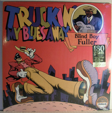 BLIND BOY FULLER  TRUCKIN' MY BLUES AWAY SEALED 2011