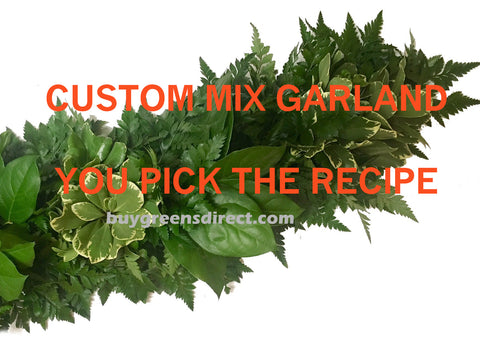 25' FRESH     CUSTOM MIX GARLAND - you pick the recipe, up to 4 items.
