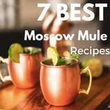 7 Best Moscow Mule Recipes