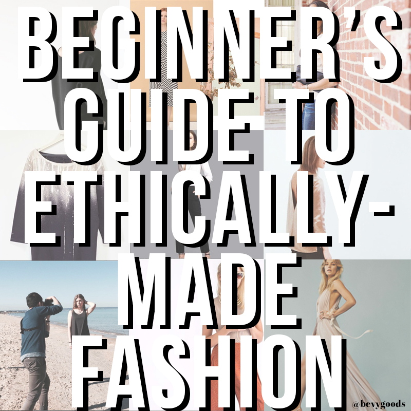 A Beginner's Guide to Ethically-Made Fashion