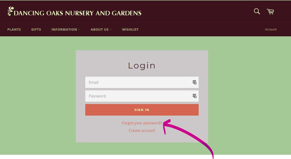 "On the Login page, click ""Forgot your password?"""