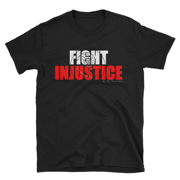 Fight Injustice T-Shirt