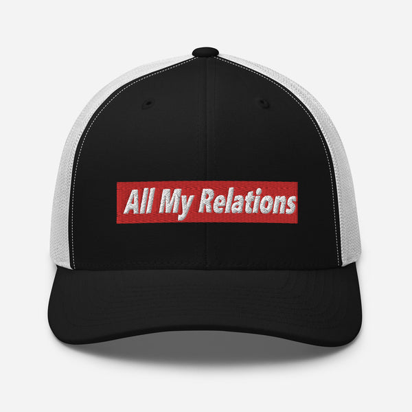 All My Relations Trucker Cap