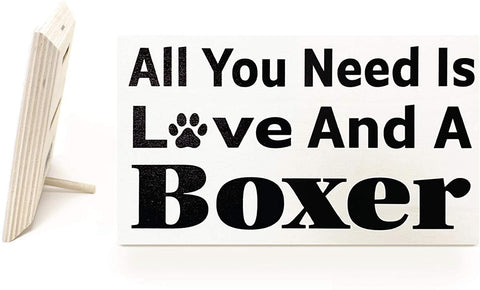 JennyGems - All You Need is Love and A Boxer - Boxer Moms and Owners - Boxer Sign - Boxer Signs - Wooden Sign - Made in USA