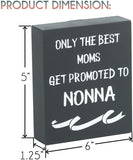 JennyGems Nonna Gifts Series - Wood Stand Up Sign - Only The Best Moms Get Promoted To Nonna - Greatest Nonna Quotes, Nonna Sign, Nonna Signs