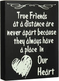 JennyGems True Friends at a Distance Are Never Apart Because They Always Have a Place in Our Heart - Home Decor Accents - Friendship Sign - Long Distance Friendship Gifts - Galentines Gift for Friend