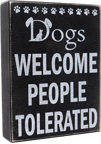 JennyGems - Dogs Welcome People Tolerated - Funny Dog Quotes - Pet Lovers - Dog Owner Warning Sign - Dog Mom Gifts for Women - Pet Mom
