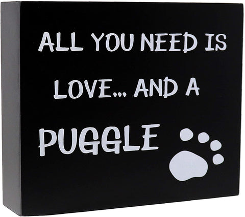 JennyGems Puggle Quotes - Stand Up Wood Sign - All You Need Is Love And A Puggle - Puggle Mom and Owners Gift Series
