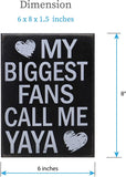 JennyGems - My Biggest Fans Call Me Yaya, Birthdays, Positive Signs, Yaya Gifts, Shelf Knick Knacks, Yaya Sign, Yaya Gifts, Shelf Knick Knacks