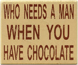 JennyGems - Who Needs A Man When You Have Chocolate, Wood Sign - Funny Divorce Party - She Shed Sign Decor, She Shack Decor, Funny Sign - Shelf Knick Knacks, Inappropriate Gifts