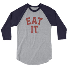 EAT IT 3/4 Sleeve Raglan