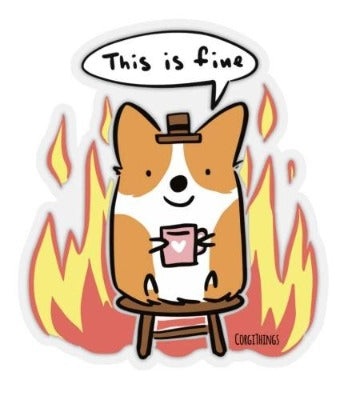 "NEW! ""This is Fine"" Red Corgi Clear Stickers (Set of 3)"