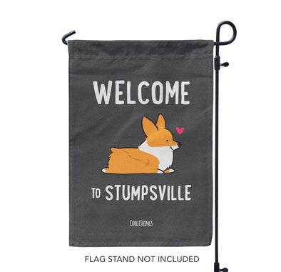 """Welcome to Stumpsville"" Corgi Garden Flag"