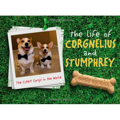 The Life of Corgnelius and Stumphrey: The Cutest Corgis in the World