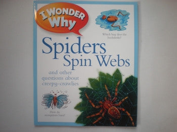 I Wonder Why Book: Spiders Webs