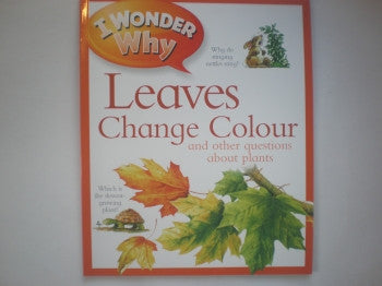 I Wonder Why Book: Leaves Change Colour
